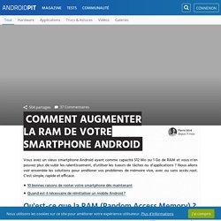 Comment augmenter la RAM de votre smartphone Android