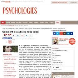 Comment les autistes nous voient : Ils ne captent pas les émotions sur un visage