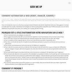 Comment automatiser le web (robot, crawler, scraper) ?Geek Me Up – Devenez Geek !