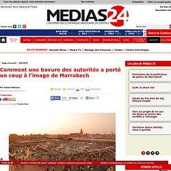 Comment une bavure des autorités a porté un coup à l'image de Marrakech