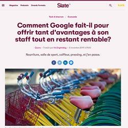 Comment Google fait-il pour offrir tant d'avantages à son staff tout en restant rentable?