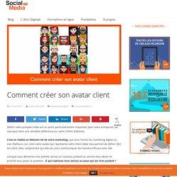 Comment créer son avatar client - Social Media Pro