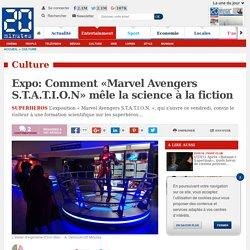 Expo: Comment «Marvel Avengers S.T.A.T.I.O.N» mêle la science à la fiction