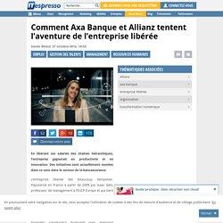 Comment Axa Banque et Allianz tentent l'aventure de l'entreprise libérée