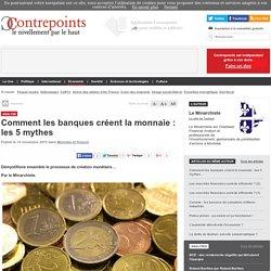 Comment les banques créent la monnaie : les 5 mythes