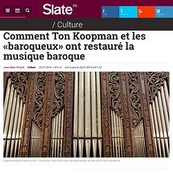 Comment Ton Koopman et les «baroqueux» ont restauré la musique baroque