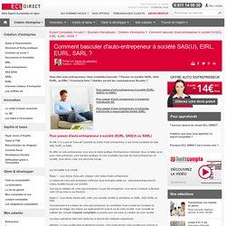 Comment basculer d'auto-entrepeneur à société SAS(U), EIRL, EURL, SARL ?