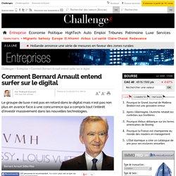 Comment Bernard Arnault entend surfer sur le digital