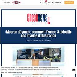 «Macron dégage» : comment France 3 bidouille ses images d'illustration