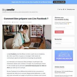 Comment bien préparer son Live Facebook ?