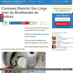 Comment Blanchir Son Linge avec du Bicarbonate de Sodium.