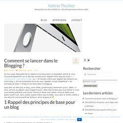 Comment se lancer dans le Blogging ? – Valérie Thuillier