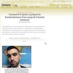 Comment le Qatar a préparé le bombardement d'un camp de l'Armée syrienne, par Andrey Fomin