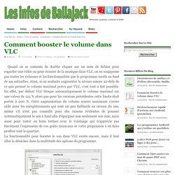 Comment booster le volume dans VLC
