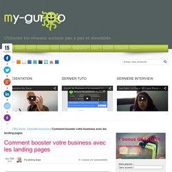 Comment booster votre business avec les landing pages