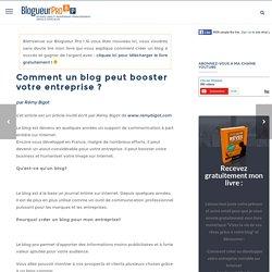Comment un blog peut booster votre entreprise ?
