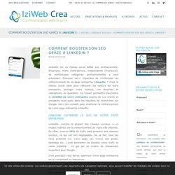 Comment booster son SEO grâce à LinkedIn ? - Iziweb Crea