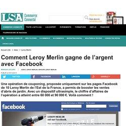 Comment Leroy Merlin gagne de l'argent avec FACEBOOK