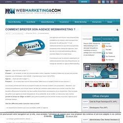 Comment briefer son agence Webmarketing ?