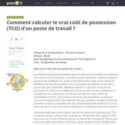 Comment calculer le vrai coût de possession (TCO) d'un poste de travail ? - Green IT