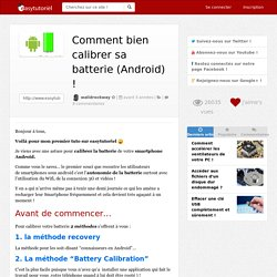 Comment bien calibrer sa batterie (Android)
