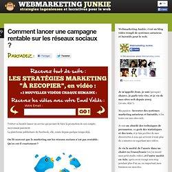 Comment lancer une campagne rentable sur les réseaux sociaux ?