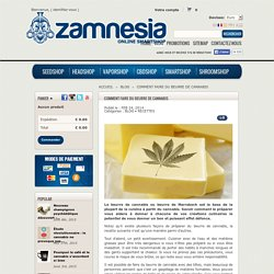 Comment faire du beurre de cannabis