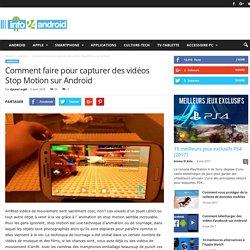 Comment faire pour capturer des vidéos Stop Motion sur Android