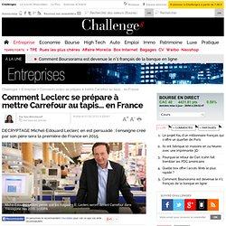 Comment Leclerc se prépare à mettre Carrefour au tapis... en France - 7 février 2012