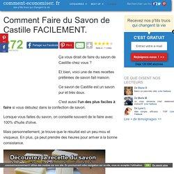 Comment Faire du Savon de Castille FACILEMENT.