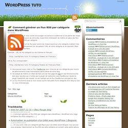 Comment générer un flux RSS par catégorie dans WordPress