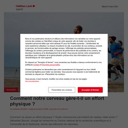 Comment notre cerveau gère-t-il un effort physique ? - Edition du soir Ouest-France - 09/03/2021