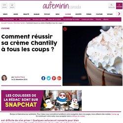 Comment réussir la crème Chantilly: conseils pour réussir sa chantilly