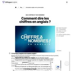 Comment dire les chiffres en anglais? · Des chiffres et des nombres