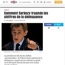 Comment Sarkozy truande les chiffres de la délinquance