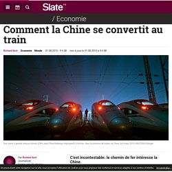 Comment la Chine se convertit au train