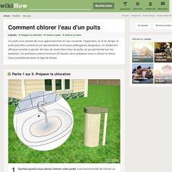Comment chlorer l'eau d'un puits: 16 étapes