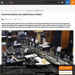 Comment choisir son amplificateur à tubes ?