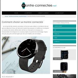Comment choisir sa montre connectée - Montre-connectee.net