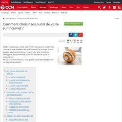 Comment choisir ses outils de veille sur internet ?