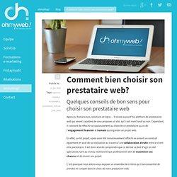 Comment bien choisir son prestataire web? - Blog ohmyweb!