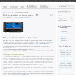 Comment choisir son régulateur de charge solaire + LED