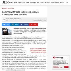Comment Oracle incite ses clients àbasculer vers le cloud