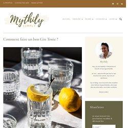 Comment faire un Gin Tonic ? Tout savoir sur ce cocktail mythique