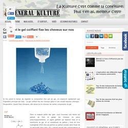 Comment le gel coiffant fixe les cheveux sur nos tetes? ~ Général Kulture!