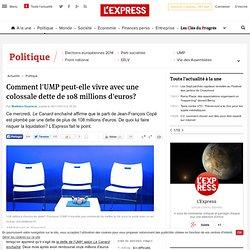 Comment l'UMP peut-elle vivre avec une colossale dette de 108 millions d'euros?