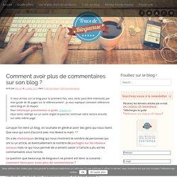 2.2 E8 Comment avoir plus de commentaires sur son blog ? - Trucs ...