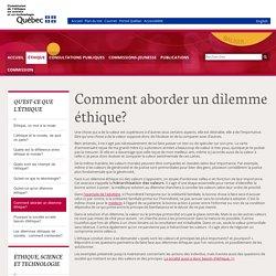 Comment aborder un dilemme éthique? - Commission de l'éthique en science et en technologie