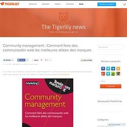 Comment faire des communautés web les meilleures alliées des marques