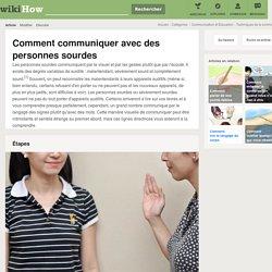 Comment communiquer avec des personnes sourdes - wikiHow